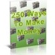 $250+… Ways To Make Money